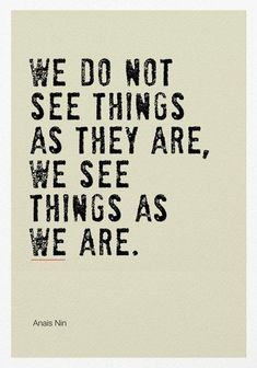Inspirational Quotes Discover We See Things As We Are Poster Print / Inspirational Quote Prints Now Quotes, Truth Quotes, Wise Quotes, Quotable Quotes, Great Quotes, Quotes To Live By, Motivational Quotes, Inspirational Quotes, Anais Nin Quotes