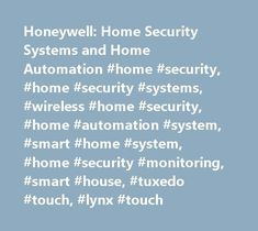 Honeywell: Home Security Systems and Home Automation #home #security, #home #security #systems, #wireless #home #security, #home #automation #system, #smart #home #system, #home #security #monitoring, #smart #house, #tuxedo #touch, #lynx #touch http://singapore.remmont.com/honeywell-home-security-systems-and-home-automation-home-security-home-security-systems-wireless-home-security-home-automation-system-smart-home-system-home-security-monitoring/  With GPS vehicle and asset tracking, you're