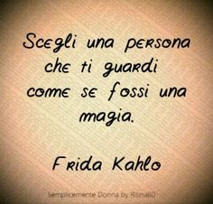 Choose a person who looks at you as if you were magic.- Scegli una persona che ti guardi come se fossi una magia. … Choose a person who looks at you as if you were magic. The Words, Cool Words, Bff Quotes, Tumblr Quotes, Tattoo Sentences, Italian Love Quotes, Courage Quotes, Psychology Facts, Persona