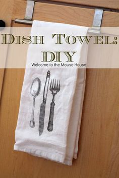 Dish Towel: DIY Image Transfer Tutorial - welcometothemousehouse.com  Going to do these with old handwritten recipes.