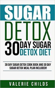 Sugar Detox: Beat Sugar Cravings Naturally in 30 Days! Lose Up to 15 Pounds in 14 Days, Increase Energy, Boost Metabolism! (Sugar Free Diet, Sugar Detox ... 30 Day Detox, Weight Loss and More Energy) 1, Valerie Childs, Joy Louis - Amazon.com