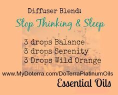www.MyDoterra.com/DoterraPlatinumOils Doterra essential oils Stop thinking and sleep balance serenity wild orange