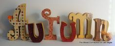 The Wood Connection of Las Vegas:  Autumn done with a mix of letters from Andrea's Alphabet wood letters, Curly alphabet wood letters and Suzy Q alphabet wood letters