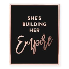 She's Building Her Empire Foil Art Print Office Dorm Decor Poster - Digibuddha Decoration Ikea, Party Decoration, Feng Shui, Inspirational Posters, Motivational, Old Frames, Foil Art, Girly, Rose Gold Foil