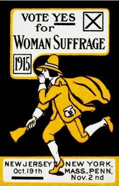 1915 Yes! Womens Suffrage Poster asking voters to give women the right to vote during the elections of 1915 in New Jersey, New York, Massachusetts and Pennsylvania. Women Suffragette, Women Right To Vote, Suffrage Movement, Thing 1, African American History, Women In History, New Jersey, Vintage Posters, Vintage Ads