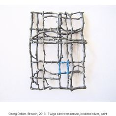 Georg Dobler, Brooch, 2013 - twigs cast from nature, silver and paint