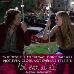 """""""But mostly I hate the way I don't hate you."""""""