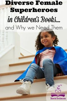 Diverse Female Superheroes in Children's Books.. and Why we Need Them   Strong females and superheroes are needed in picture books. Nina the Neighborhood Ninja is a bilingual and biracial superhero.  This picture book is great for teaching kids about gender equality.