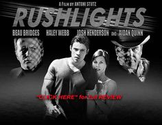 """Rushlights"" stars Golden Globe© and Emmy© winner Beau Bridges and Emmy© nominee Aidan Quinn as well as Josh Henderson (TNT's Dallas 2012, '13, '14)."