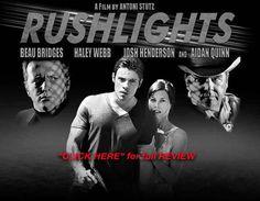 """Rushlights"" stars Golden Globe© and Emmy© winner Beau Bridges and Emmy© nominee Aidan Quinn as well as Josh Henderson (TNT's Dallas 2012, '13, '14)."