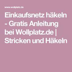 Einkaufsnetz häkeln - Gratis Anleitung bei Wollplatz.de | Stricken und Häkeln