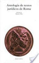 Antología de textos jurídicos de Roma / edición de Xavier d'Ors - Madrid : Akal, D.L. 2001