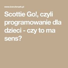 Scottie Go!, czyli programowanie dla dzieci - czy to ma sens?