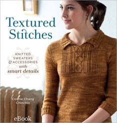 Textured Stitches eBook: Knitted Sweaters and Accessories with Smart Details - Interweave