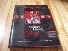 Victory Honor Glory Celebrating the History of BRADLEY BASKETBALL HC Book w/DVD