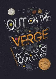 out on the verge of the rest of our lives - owl city