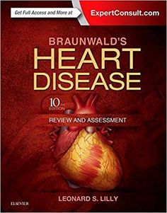 Braunwald's Heart Disease Review and Assessment,10th Edition PDF - http://medbookspdf.com/braunwalds-heart-disease-review-assessment10th-edition-pdf/