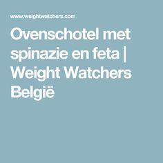 Ovenschotel met spinazie en feta   Weight Watchers België