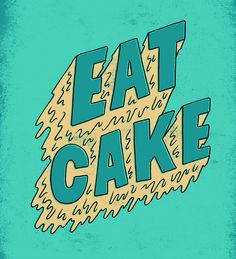 Eat cake typography