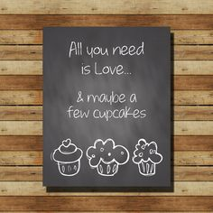 "INSTANT DOWNLOAD // Chalkboard Wall Art: ""All you need is love... & maybe a few cupcakes"" 8x10 sign"