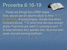 Proverbs 6:16-19 Proverbs 6, Book Of Proverbs, Proverbs Quotes, Wicked, Christ, Lord, How To Plan, Books, Libros