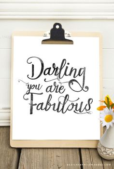 Darling, You Are Fabulous - Designs By Miss Mandee. Lovely pen and ink quote design. I love typographic decor like this for my office. Would also be great as part of a gallery wall.