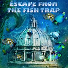 The Little Angel  Fishes will escape in the Aquarian Age