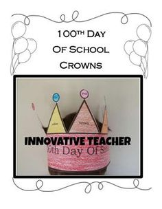 100th Day of School Crowns includes 5 different crowns to color and complete.