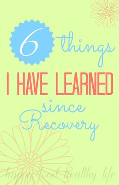 So much truth to this.  No one understands more than we do how SEVERE these everyday issues become.  6 things I have Learned Since Recovery // Happy Food Healthy Life