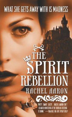 The Spirit Rebellion (The Legend of Eli Monpress Book 2) by Rachel Aaron