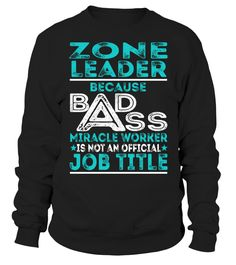 Zone Leader - Badass Miracle Worker