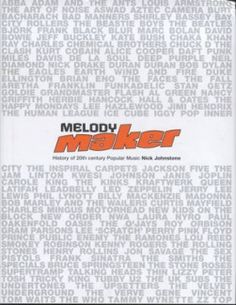 Nick Johnstone (editor), Melody Maker:  History of 20th Century Popular Music (1999)
