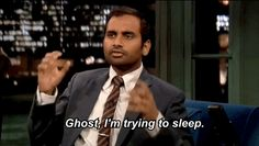Aziz Ansari Feels Really Sorry For Ghosts ... They're just curious old people. (via BuzzFeed)