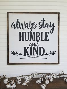 Large Sign - Always stay humble and kind - Farmhouse Sign - Rustic Wood Sign - Farmhouse Decor by packratshandmade on Etsy #homemadewalldecorations #HomemadeWallDecorations,