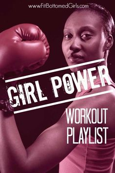 A playlist to amp up your GIRL power (and your workout, of course)! | Fit Bottomed Girls