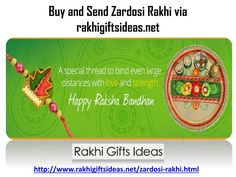 Raksha Bandhan is round the corner! This year, it is to be praised on August tenth on the Sharavana Purnima. The entire of India praises this celebration with extraordinary enthusiasm and bliss. It is the day to commend the sacrosanct power of profound devotion amongst siblings and sisters. \nSend Zardosi rakhi via Rakhigiftsideas.net and Share your love with Your Bro&Sis..\n\nTo know more Just Visit :\nhttp://www.rakhigiftsideas.net/zardosi-rakhi.html