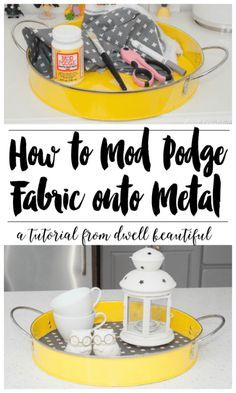 How to Mod Podge Fabric onto Metal - an easy craft tutorial. Plus get the links . - How to Mod Podge Fabric onto Metal – an easy craft tutorial. Plus get the links to 11 other fab mo - Modge Podge Fabric, Diy Mod Podge, Mod Podge Crafts, Glue Crafts, Diy Crafts To Sell, Easy Crafts, Mod Podge Ideas, How To Mod Podge, Modge Podge Projects