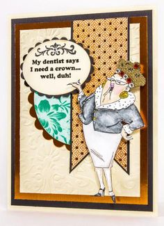 Ai People from Art Impressions ... Crown Set. My dentist says I need a crown...well, duh! Handmade card.