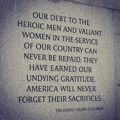 To all our veterans, there are no words to fully say thank you for all you do... But know that your sacrifices deserve so much respect and appreciation from your country. Thank You and God Bless You.