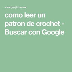 como leer un patron de crochet - Buscar con Google Google, To Tell, Read And Write, Crochet Throw Pattern, Chain, Dots