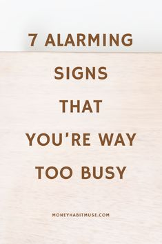 Keeping busy for the sake of busyness instead of creating a productive day? Here're signs that you're too busy! Going Through The Motions, T Set, We Energies, What Really Happened, Blog Topics, The Hard Way, Ask For Help, Energy Level, You Gave Up