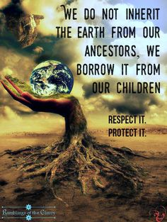 We do not inherit the world from our ancestors, we borrow it from our children. This planet isn't a test run. Once it's gone, there's no getting it back #EarthDay #planet #protect #earth #children #future #conservation