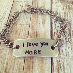 i love you more id bracelet. hand stamped.