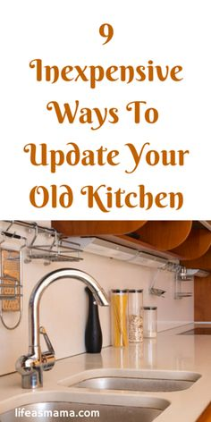 9 Inexpensive Ways To Update Your Old Kitchen