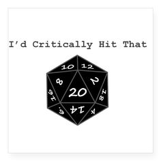 CafePress - I'd Critically Hit That - Black Square Sticker 3' - Square Bumper Sticker Car Decal, 3'x3' (Small) or 5'x5' (Large) *** Visit the image link more details.