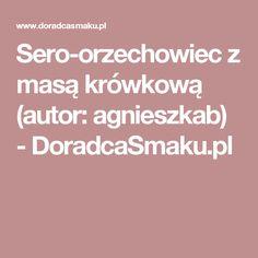 Sero-orzechowiec z masą krówkową (autor: agnieszkab) - DoradcaSmaku.pl