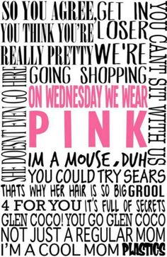 Don't forget....it's pink on Wednesdays, or you can't sit with us at lunch.