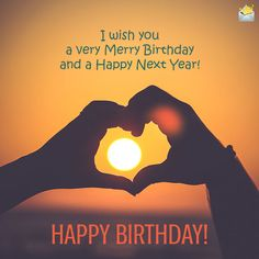 I wish you a very Merry Birthday and a Happy Next Year!