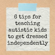 Tips for Teaching Kids w/ Autism to Dress Themselves (Free Printable)