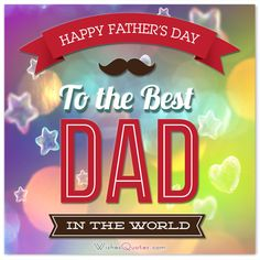 Wish a Happy Father's Day to your dad with these wonderful and amazing messages. Make this day special with these exclusive Happy Father's day wishes. Unique Birthday Wishes, Birthday Messages, Happy Dad Day, Happy Fathers Day, Fathers Day Wallpapers, Fathers Day Wishes, Motivational Quotes, Inspirational Quotes, Dear Dad